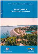 RMP-9 MEDIO AMBIENTE DE PRESAS Y EMBALSES (GUIAS TECNICAS DE SEGURIDAD DE PRESAS Nº 9)