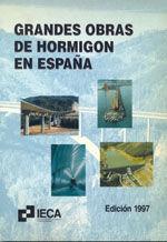 GRANDES OBRAS DE HORMIGON EN ESPAÑA, EDICION 1997
