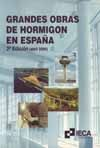 GRANDES OBRAS DE HORMIGON EN ESPAÑA (2ª EDICION, ABRIL 2000)