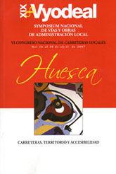 XIX VYODEAL. VI CONGRESO NACIONAL DE CARRETERAS LOCALES. HUESCA DEL 16 AL 20 DE ABRIL DE 2007.
