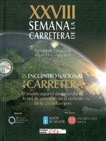 XXVIII SEMANA DE LA CARRETERA (SANTIAGO DE COMPOSTELA, 22-25 DE JUNIO DE 2010). INCLUYE CD