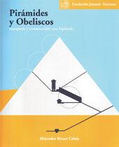 PIRAMIDES Y OBELISCOS. TRANSPORTE Y CONSTRUCCION: UNA HIPOTESIS