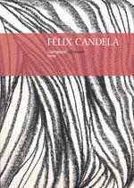 FELIX CANDELA. CENTENARIO, 2010. LA CONQUISTA DE LA ESBELTEZ. CATALOGO DE LA EXPOSICION