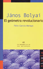 JANOS BOLYAI. EL GEOMETRA REVOLUCIONARIO