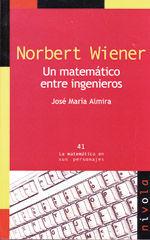 NORBERT WIENER. UN MATEMATICO ENTRE INGENIEROS