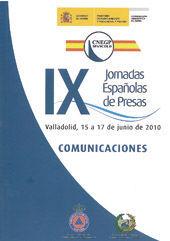 IX JORNADAS ESPAÑOLAS DE PRESAS (VALLADOLID, 15-17 JUNIO 2010). COMUNICACIONES. INCLUYE CD