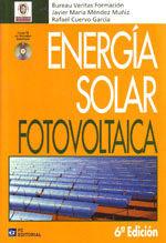 ENERGIA SOLAR FOTOVOLTAICA. 6ª EDICION + CD-ROM