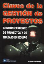 CLAVES DE LA GESTION DE PROYECTOS. GESTION EFICIENTE DE PROYECTOS Y DE TRABAJO EN EQUIPO