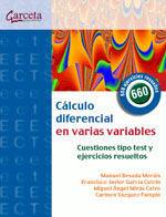 CALCULO DIFERENCIAL EN VARIAS VARIABLES. CUESTIONES TIPO TEST Y EJERCICIOS RESUELTOS