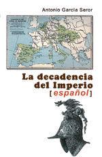 LA DECADENCIA DEL IMPERIO ESPAÑOL