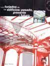LOS FORJADOS DE LOS EDIFICIOS: PASADO, PRESENTE Y FUTURO