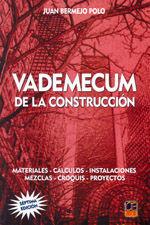 VADEMECUM DE LA CONSTRUCCION. MATERIALES, MEZCLAS, INSTALACIONES, CALCULOS, CROQUIS, PROYECTOS (7ª EDICION)
