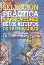 SELECCION PRACTICA Y APLICACIONES DE LOS EQUIPOS DE TRITURACION