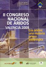 II CONGRESO NACIONAL DE ARIDOS (VALENCIA, 2009): LOS ARIDOS, UNA MATERIA PRIMA ESTRATEGICA. PONENCIAS Y COMUNICACIONES