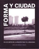 FORMA Y CIUDAD: EN LOS LIMITES DE LA ARQUITECTURA Y EL URBANISMO