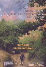 PAISAJE MINERO: INTEGRACION SOCIAL Y ECOLOGICA. UNA FILOSOFIA
