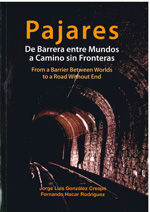 PAJARES. DE BARRERA ENTRE MUNDOS A CAMINO SIN FRONTERAS / FROM A BARRIER BETWEEN WORLDS TO A ROAD WITHOUT END (ED. BILINGUE ESPAÑOL-INGLES)