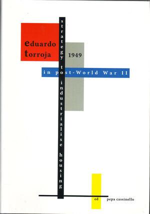EDUARDO TORROJA 1949. STRATEGY TO INDUSTRIALISE HOUSING IN POST-WORLD WAR II