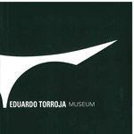 MUSEUM EDUARDO TORROJA (CATALOGO DE LA EXPOSICION - INGLES)