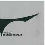 MUSEO EDUARDO TORROJA (CATALOGO DE LA EXPOSICION - ITALIANO)