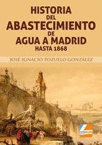 HISTORIA DEL ABASTECIMIENTO DE AGUA A MADRID HASTA 1868