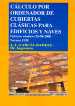 CALCULO ORDENADOR CUBIERTAS CLASICAS PARA EDIFICIOS Y NAVES (INCLUYE APLICACION EN CD-ROM)