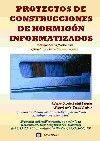 PROYECTOS DE CONSTRUCCIONES DE HORMIGON INFORMATIZADOS. INCLUYE LOS PROGRAMAS