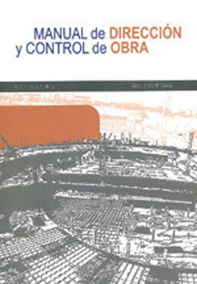MANUAL DE DIRECCION Y CONTROL DE OBRA. INCLUYE CD-ROM