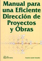 MANUAL PARA UNA EFICIENTE DIRECCION DE PROYECTOS Y OBRAS
