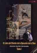 EL LIBRO DEL DIRECTOR DE LA EJECUCION DE LA OBRA, TOMO I. (3ª EDICION)