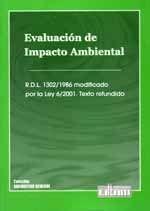 EVALUACION DE IMPACTO AMBIENTAL, R.D.L. 1302/1986 MODIFICADO POR LEY 6/2001, TEXTO REFUNDIDO