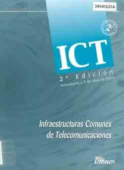 ICT- INFRAESTRUCTURAS COMUNES DE TELECOMUNICACIONES- 3ª ED. ACTUALIZADA A 3 DE NOVIEMBRE DE 2003