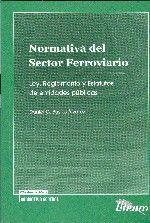 NORMATIVA DEL SECTOR FERROVIARIO. LEY, REGLAMENTO Y ESTATUTOS DE ENTIDADES PUBLICAS