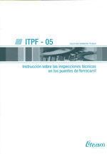 ITPF 2005 INSTRUCCION SOBRE LAS INSPECCIONES TECNICAS EN LOS PUENTES DE FERROCARRIL