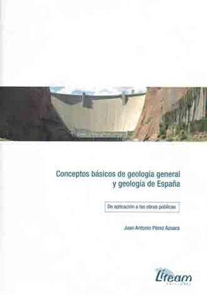 CONCEPTOS BASICOS DE GEOLOGIA GENERAL Y GEOLOGIA DE ESPAÑA (DE APLICACION A LAS OBRAS PUBLICAS)