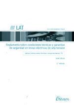 LAT-REGLAMENTO SOBRE CONDICIONES TECNICAS Y GARANTIAS DE SEGURIDAD EN LINEAS ELECTRICAS DE ALTA TENSION. INCLUYE LA ITC. 3ª EDICION