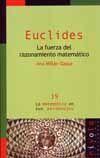 EUCLIDES. LA FUERZA DEL RAZONAMIENTO MATEMATICO