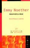 EMMY NOETHER. MATEMATICA IDEAL