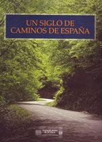 UN SIGLO DE CAMINOS DE ESPAÑA