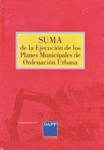 SUMA DE LA EJECUCION DE LOS PLANES MUNICIPALES DE ORDENACION URBANA