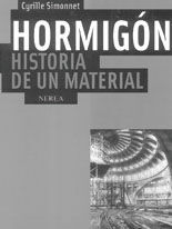 HORMIGON. HISTORIA DE UN MATERIAL. ECONOMIA, TECNICA, ARQUITECTURA