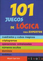 101 JUEGOS DE LOGICA PARA EXPERTOS. INCLUYE LAS SOLUCIONES (RECOMENDADO A PARTIR DE 13 AÑOS)