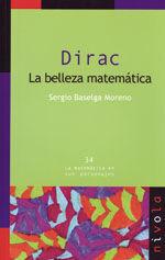 DIRAC. LA BELLEZA MATEMATICA