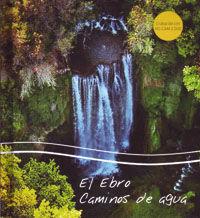 EL EBRO, CAMINOS DEL AGUA. DVD + LIBRO