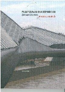 PUENTES PARA UNA EXPOSICION. ZARAGOZA 2008