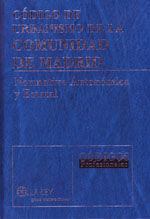 CODIGO DE URBANISMO DE LA COMUNIDAD DE MADRID. NORMATIVA AUTONOMICA Y ESTATAL. INCLUYE CD