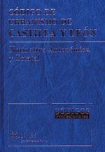 CODIGO DE URBANISMO DE CASTILLA Y LEON. NORMATIVA AUTONOMICA Y ESTATAL. INCLUYE CD