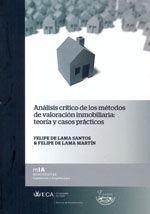ANALISIS CRITICO DE LOS METODOS DE VALORACION INMOBILIARIA: TEORIA Y CASOS PRACTICOS