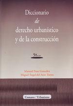DICCIONARIO DE DERECHO URBANISTICO Y DE LA CONSTRUCCION. 5ª ED