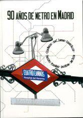 90 AÑOS DE METRO EN MADRID. DE CUATRO CAMINOS A HOSPITAL DEL HENARES